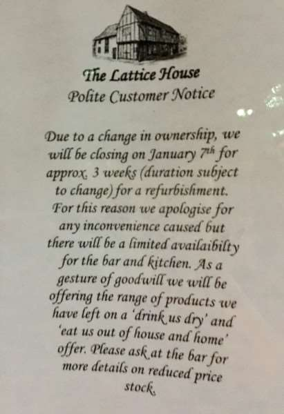 Signs in the Lattice House in King's Lynn asking patrons to 'drink them dry' and 'eat them out of house and home' ahead of a three-week refurbishment and rebranding project.